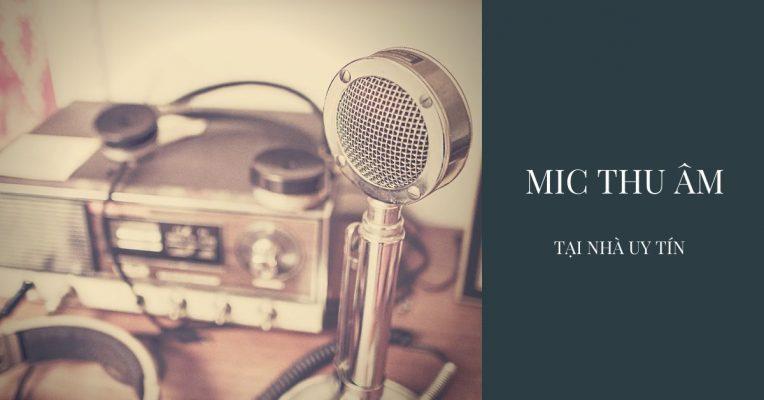 mic thu âm tại nhà
